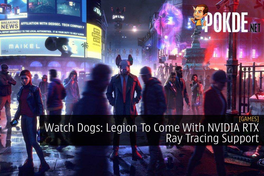 Watch Dogs: Legion To Come With NVIDIA RTX Ray Tracing Support 20
