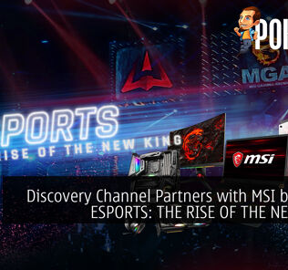 Discovery Channel Partners with MSI bringing ESPORTS: THE RISE OF THE NEW KING 24