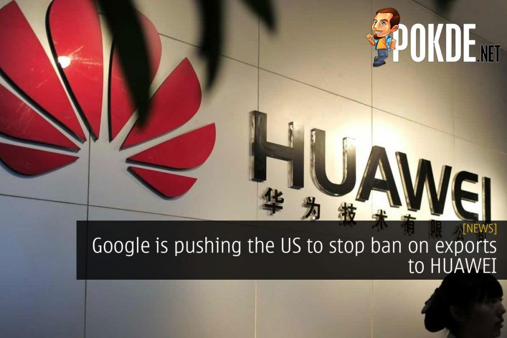 Google is pushing the US to stop ban on exports to HUAWEI 17