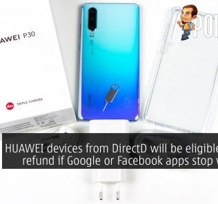 HUAWEI devices from DirectD will be eligible for full refund if Google or Facebook apps stop working 25
