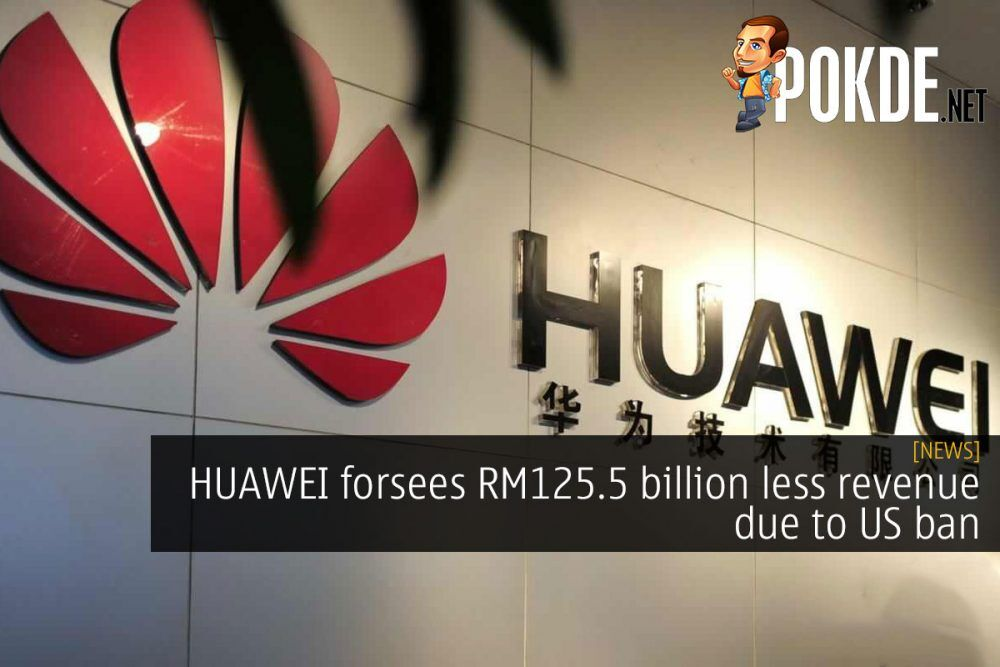 HUAWEI forsees RM125.5 billion less revenue due to US ban 23