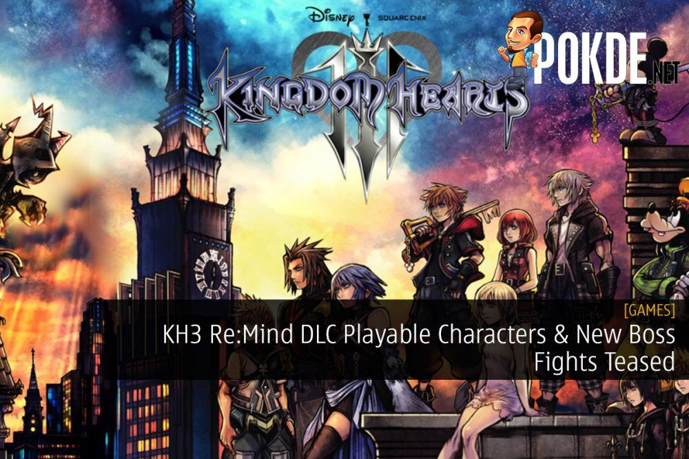 Kingdom Hearts 3 Re:Mind DLC Playable Characters and New Boss Fights Teased
