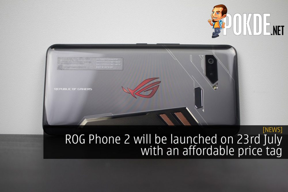 ROG Phone 2 will be launched on 23rd July with an affordable price tag 17