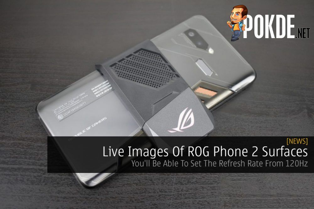 Live Images Of ROG Phone 2 Surfaces — You'll Be Able To Set The Refresh Rate From 120Hz 19