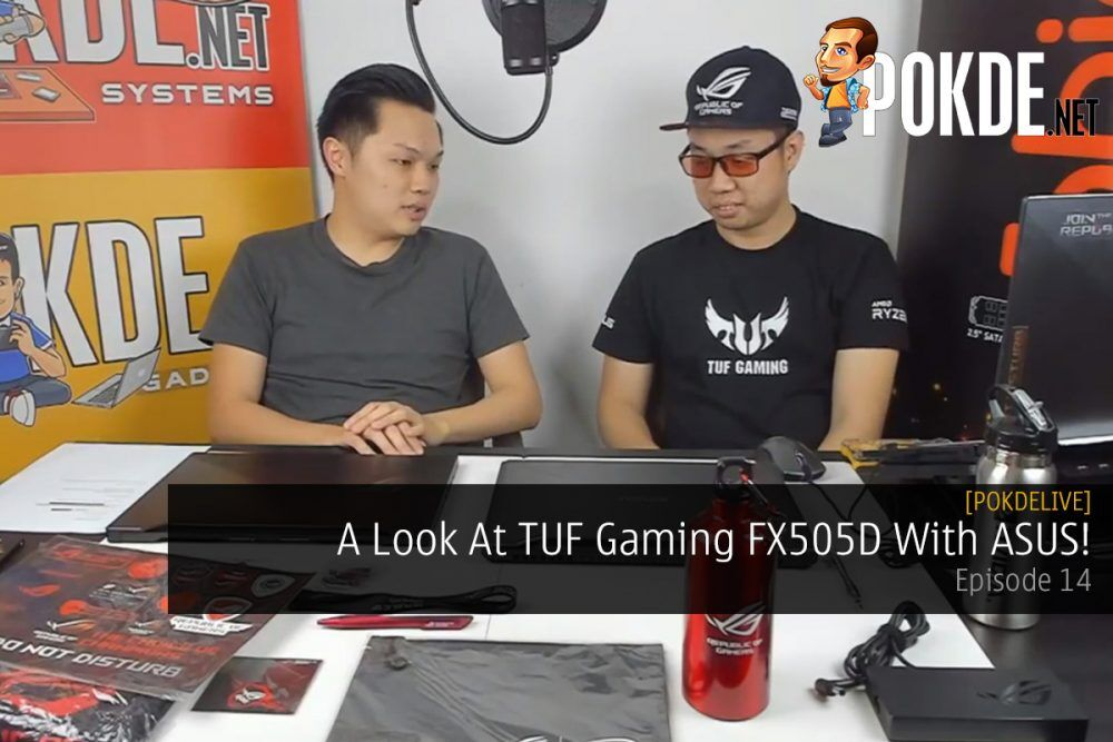 PokdeLIVE 14 — A Look At TUF Gaming FX505D With ASUS! 20