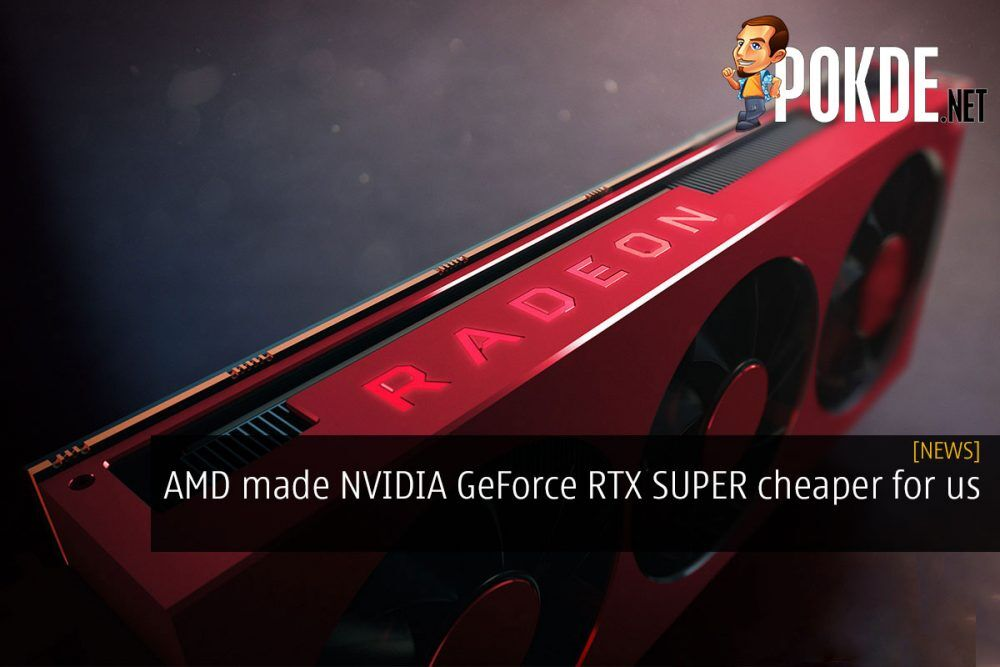 AMD made NVIDIA GeForce RTX SUPER cheaper for us 18