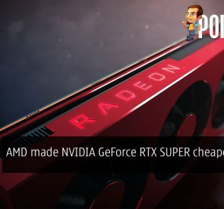 AMD made NVIDIA GeForce RTX SUPER cheaper for us 26