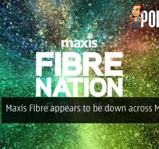 [UPDATE] Maxis Fibre appears to be down across Malaysia 26