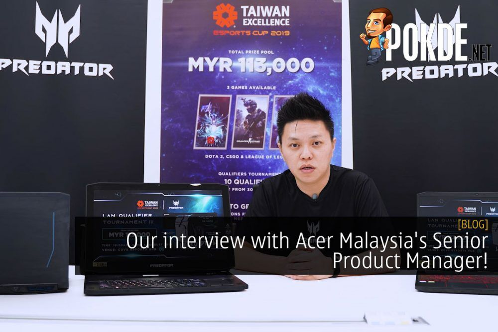 Our Interview with Acer Malaysia's Senior Product Manager 19