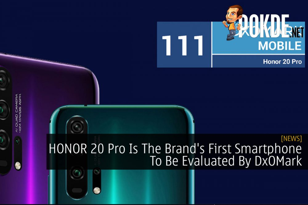 HONOR 20 Pro Is The Brand's First Smartphone To Be Evaluated By DxOMark 26