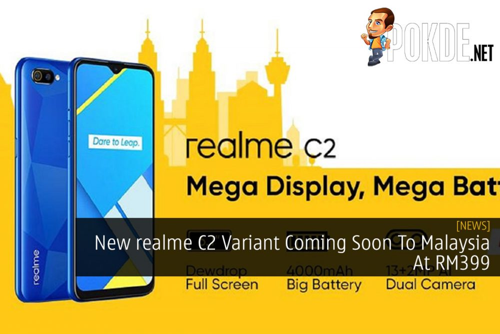 New realme C2 Variant Coming Soon To Malaysia At RM399 19