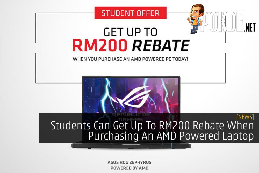 Students Can Get Up To RM200 Rebate When Purchasing An AMD Powered Laptop 24