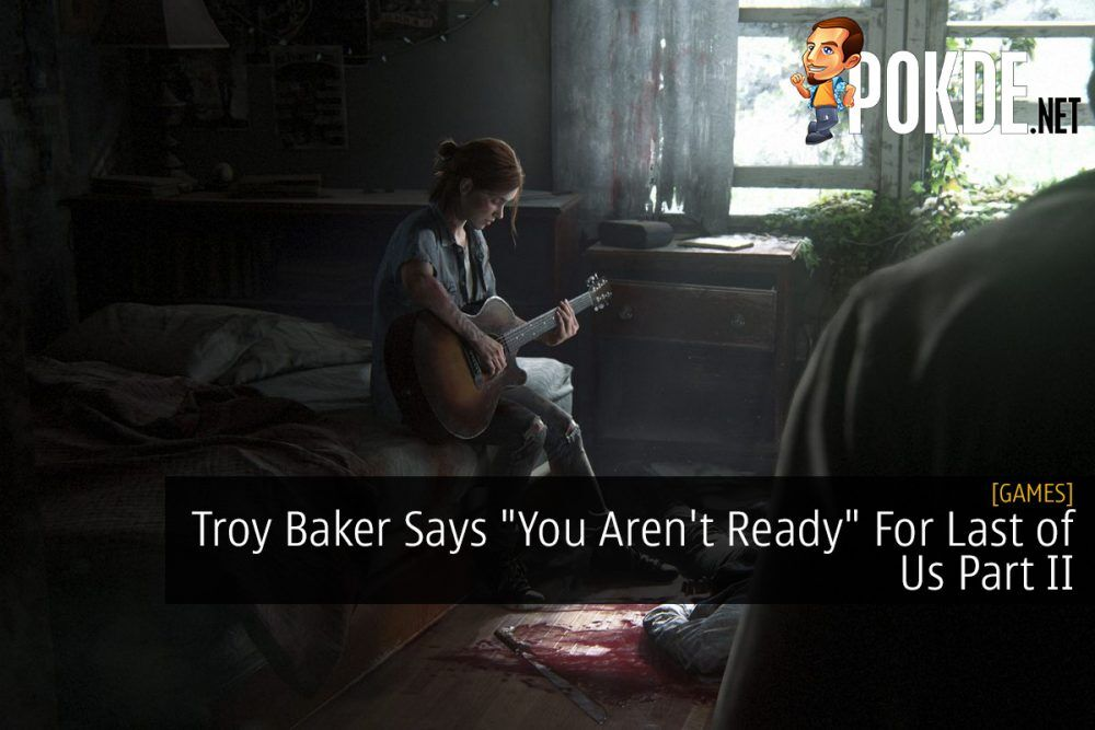 """Troy Baker Says """"You Aren't Ready"""" For Last of Us Part II 20"""