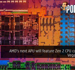 AMD's next APU will feature Zen 2 CPU cores and Vega 10 GPU 23