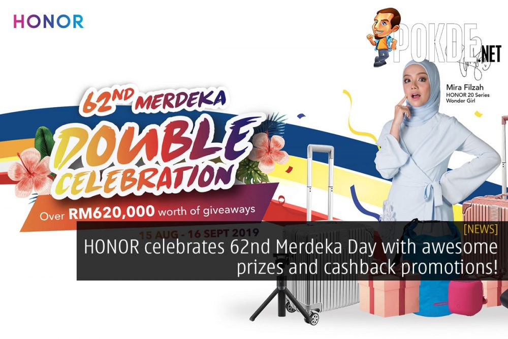 HONOR celebrates 62nd Merdeka Day with awesome prizes and cashback promotions! 22