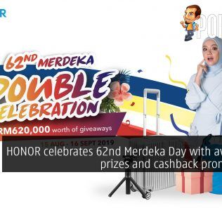 HONOR celebrates 62nd Merdeka Day with awesome prizes and cashback promotions! 30