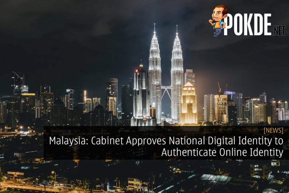 Malaysia: Cabinet Approves National Digital Identity to Authenticate Online Identity