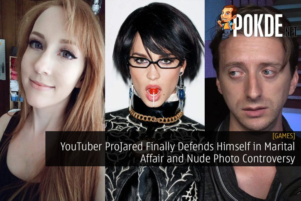 YouTuber ProJared Finally Defends Himself in Marital Affair and Nude Photo Controversy 23