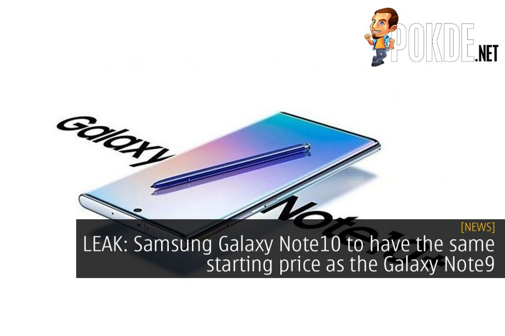 LEAK: Samsung Galaxy Note10 to have the same starting price as the Galaxy Note9 25