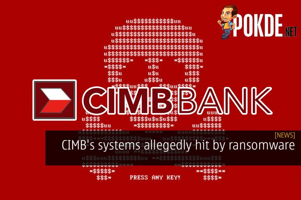 CIMB's systems allegedly hit by ransomware 18