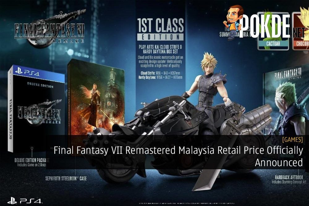 Final Fantasy VII Remastered Malaysia Retail Price Announced - Standard, Deluxe, and 1st Class Editions 22