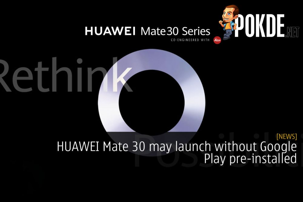 HUAWEI Mate 30 may launch without Google Play pre-installed 22