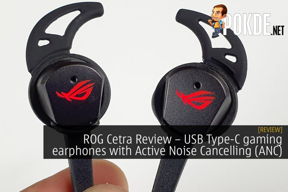 ROG Cetra Review – USB Type-C gaming earphones with Active Noise Cancelling (ANC) 19