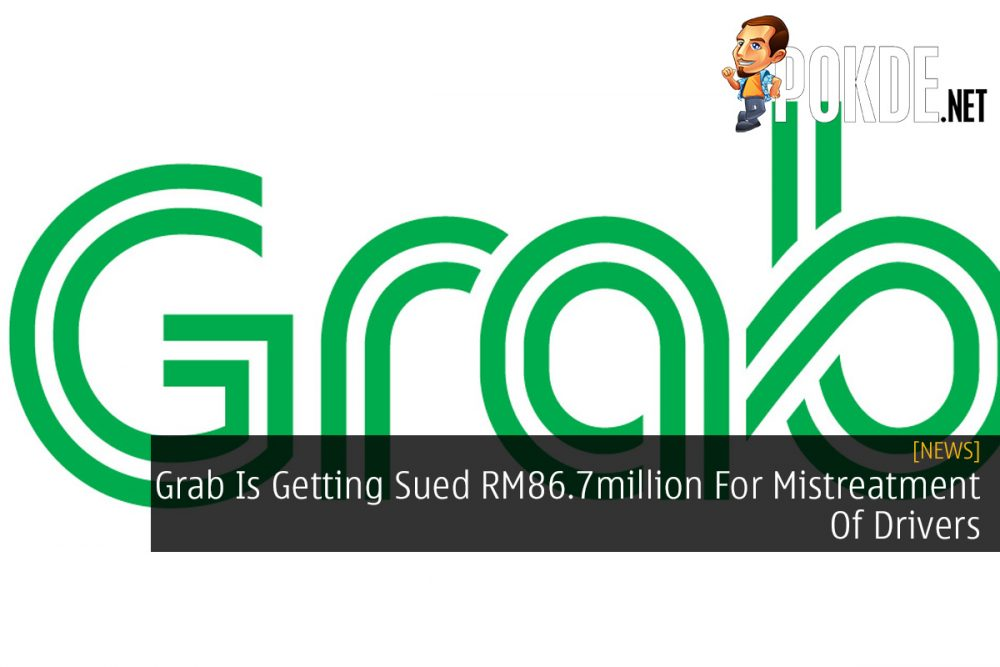 Grab Is Getting Sued RM86.7million For Mistreatment Of Drivers 25
