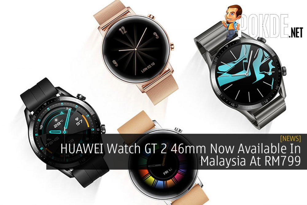 HUAWEI Watch GT 2 46mm Now Available In Malaysia At RM799 24