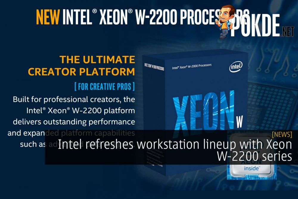 Intel refreshes workstation lineup with Xeon W-2200 series 26