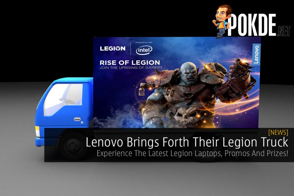 Lenovo Brings Forth Their Legion Truck — Experience The Latest Legion Laptops, Promos And Prizes! 18