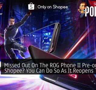 Missed Out On The ROG Phone II Pre-order On Shopee? You Can Do So As It Reopens Tonight 31
