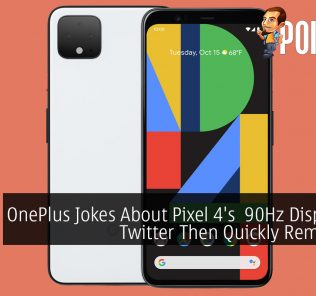 OnePlus Jokes About Pixel 4's 90Hz Display On Twitter Then Quickly Removes It 28