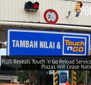 PLUS Reveals Touch 'n Go Reload Service At Toll Plazas Will Cease Nationwide 24