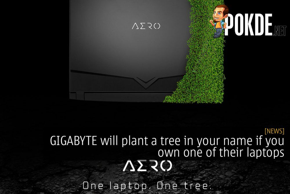 GIGABYTE will plant a tree in your name if you own one of their laptops 26