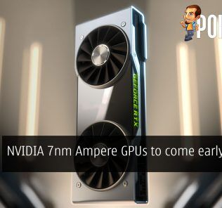 NVIDIA 7nm Ampere GPUs to come early 2020? 28