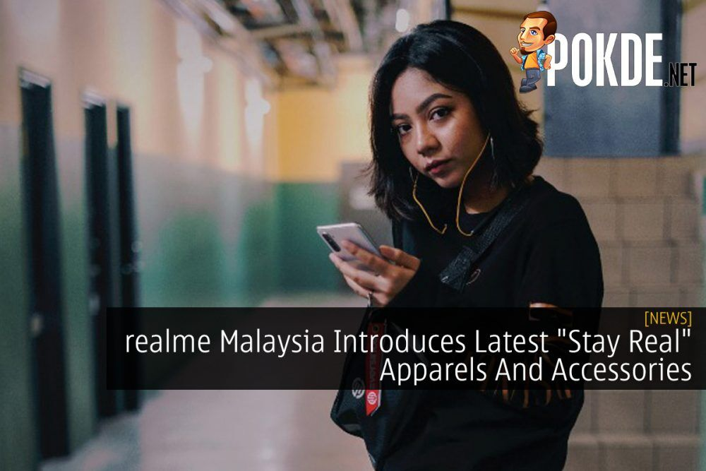 "realme Malaysia Introduces Latest ""Stay Real"" Apparels And Accessories 18"