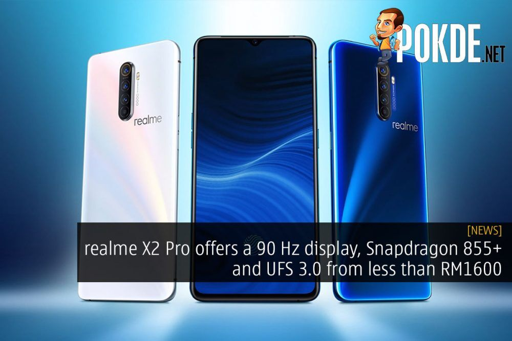 realme X2 Pro offers a 90 Hz display, Snapdragon 855+ and UFS 3.0 from less than RM1600 23