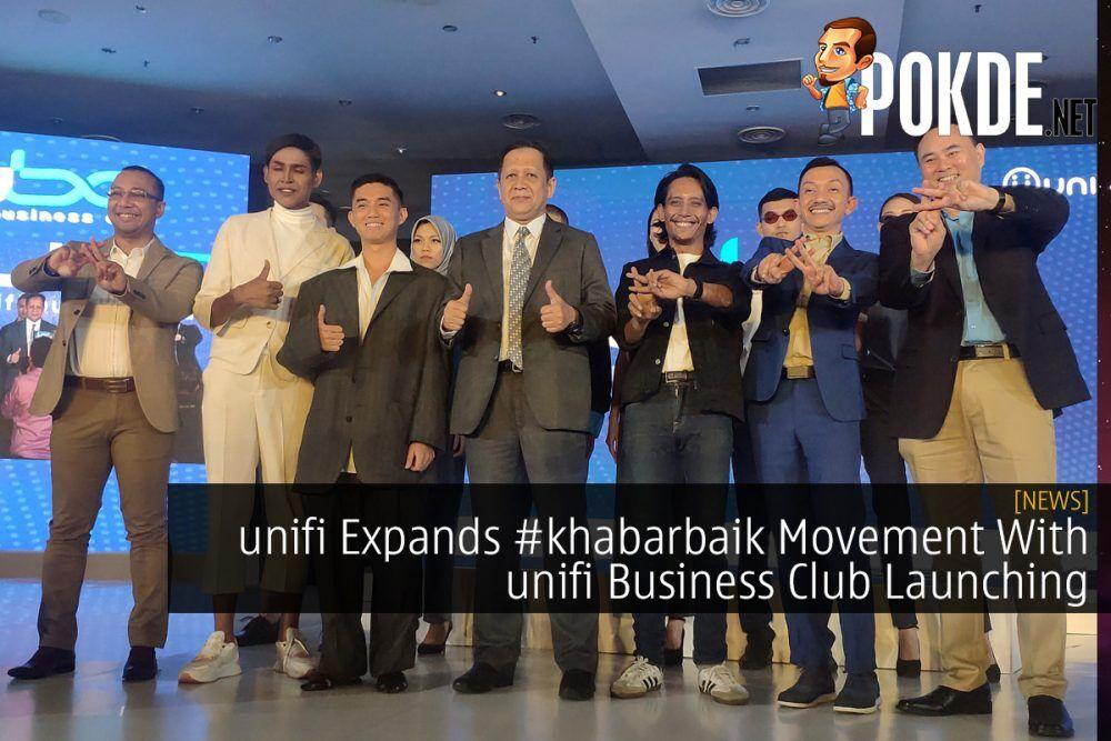 unifi Expands #khabarbaik Movement With unifi Business Club Launching 24