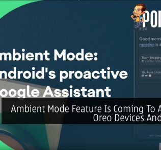 Ambient Mode Feature Is Coming To Android Oreo Devices And Above 21