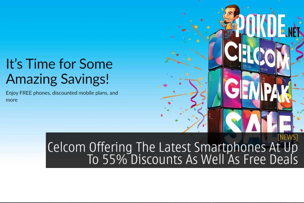 Celcom Offering The Latest Smartphones At Up To 55% Discounts As Well As Free Deals 18