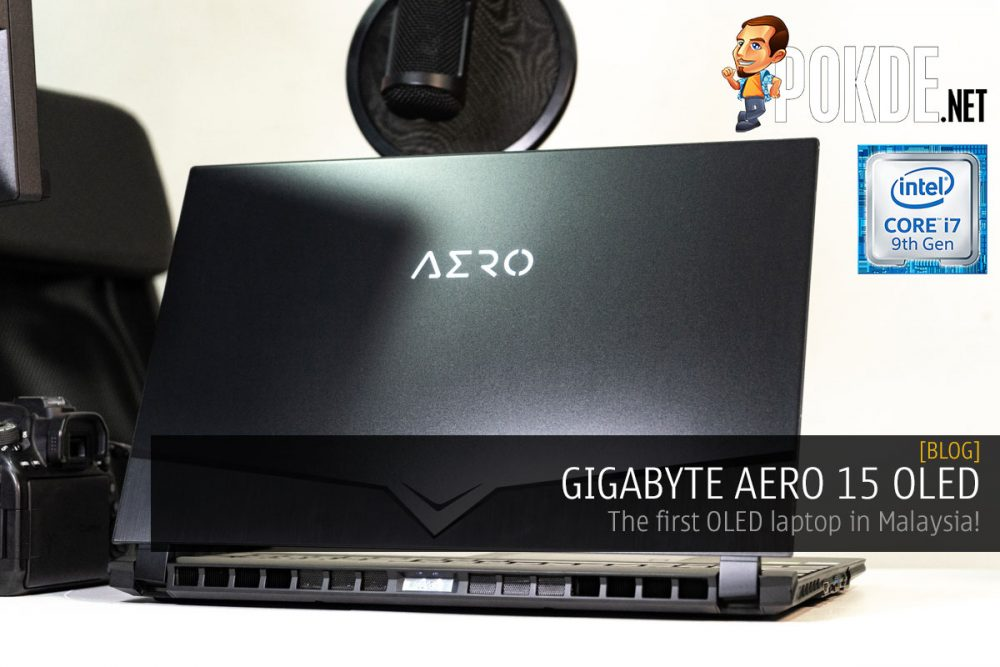 GIGABYTE AERO 15 OLED — the first OLED laptop in Malaysia! 21