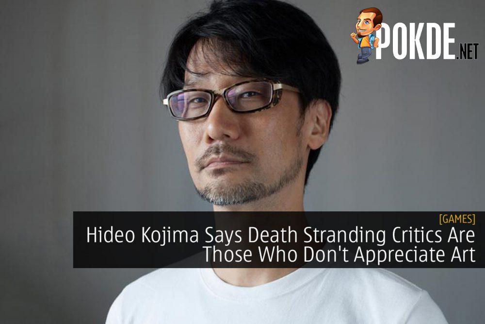 Hideo Kojima Says Death Stranding Critics Are Those Who Don't Appreciate Art 24