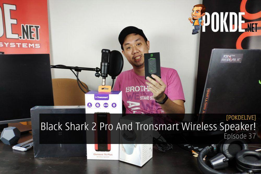 PokdeLIVE 37 — Black Shark 2 Pro And Tronsmart Wireless Speaker! 21