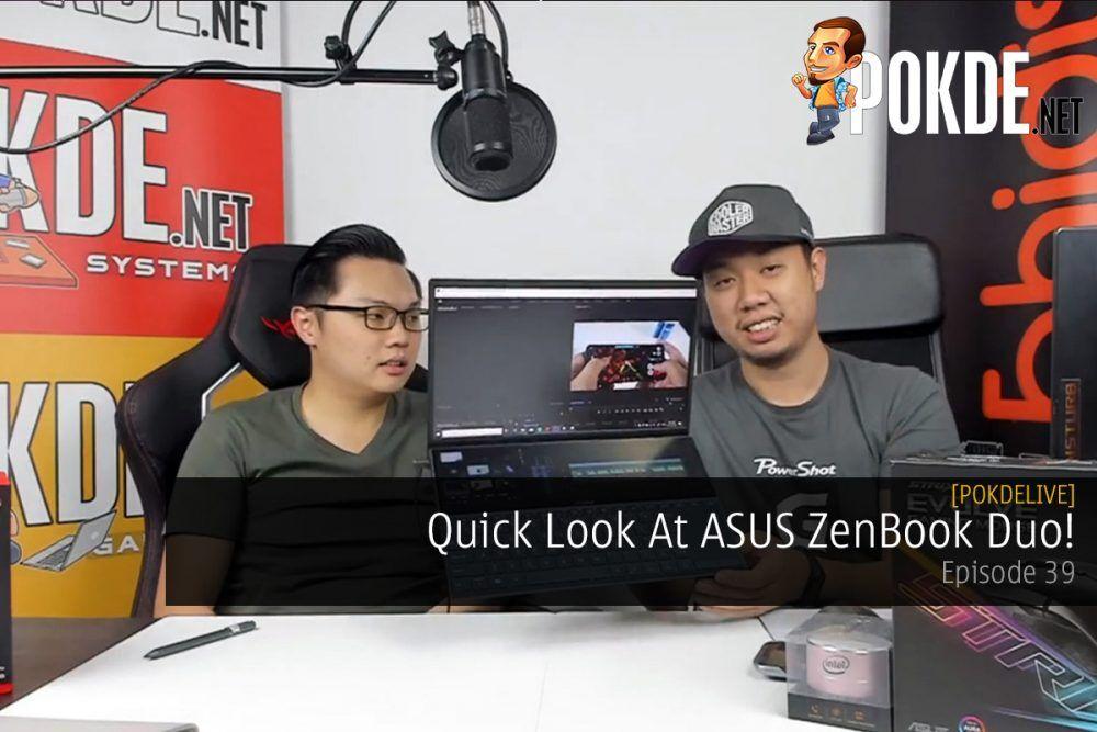 PokdeLIVE 39 — Quick Look At ASUS ZenBook Duo! 21