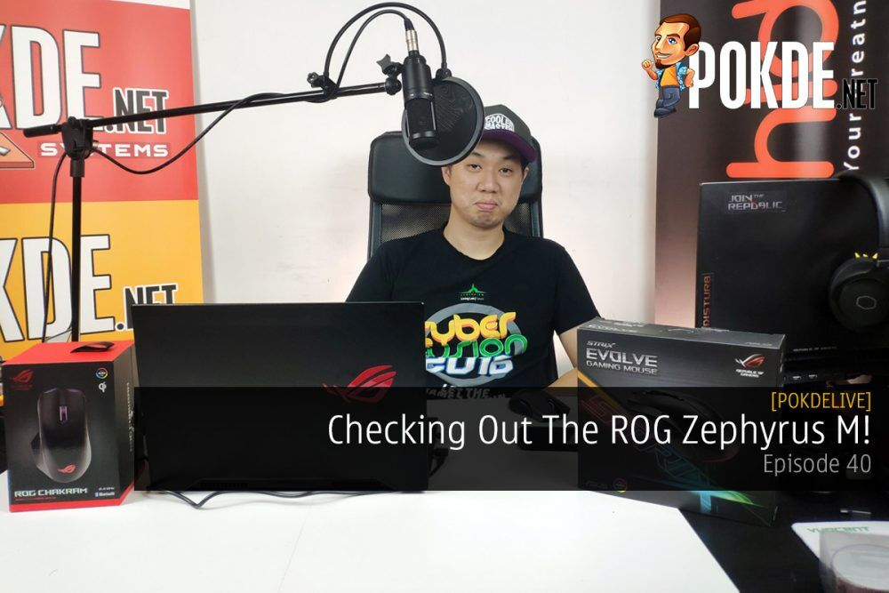 PokdeLIVE 40 — Checking Out The ROG Zephyrus M! 20