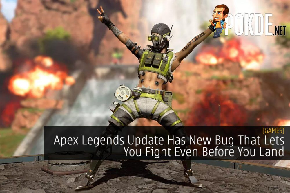 Apex Legends Update Has New Bug That Lets You Fight Even Before You Land