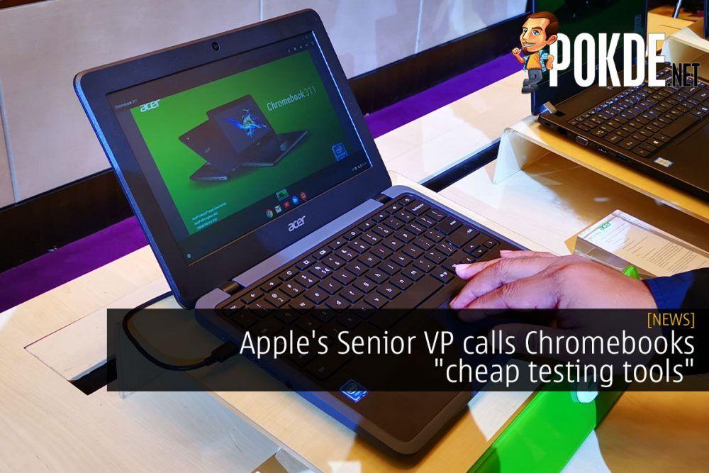 "Apple's Senior VP calls Chromebooks ""cheap testing tools"" 23"