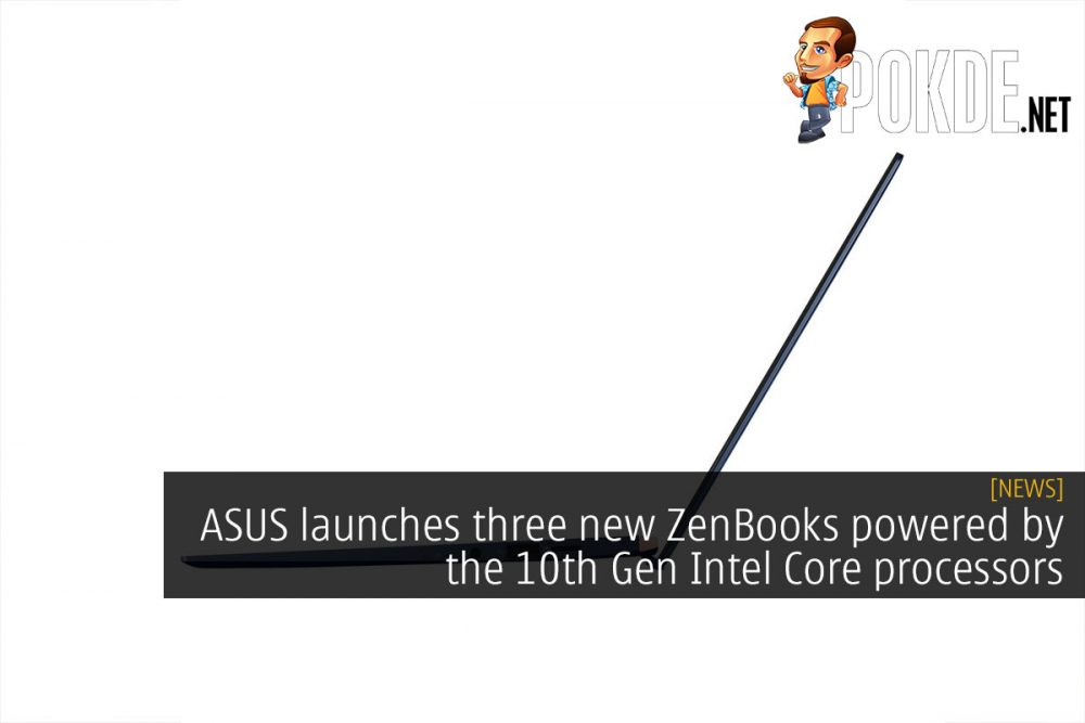 ASUS launches three new ZenBooks powered by the 10th Gen Intel Core processors 25