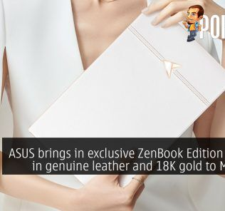 ASUS brings in exclusive ZenBook Edition 30 clad in genuine leather and 18K gold to Malaysia 26
